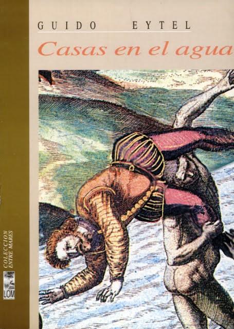 """Portada del libro """"Casas en el agua"""" de Guido Eytel"""