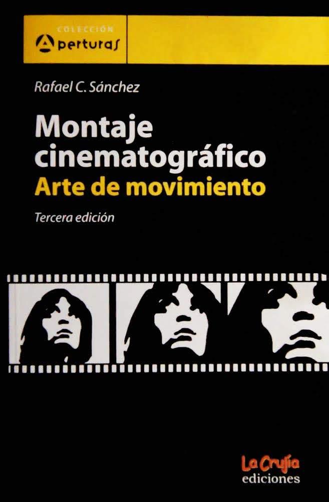 """Portada del libro """"Montaje cinematográfico, arte de movimiento"""", de Rafael C. Sánchez"""