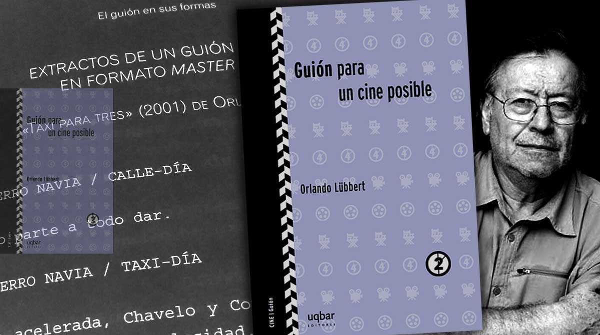 «Guion para un cine posible», Orlando Lübbert
