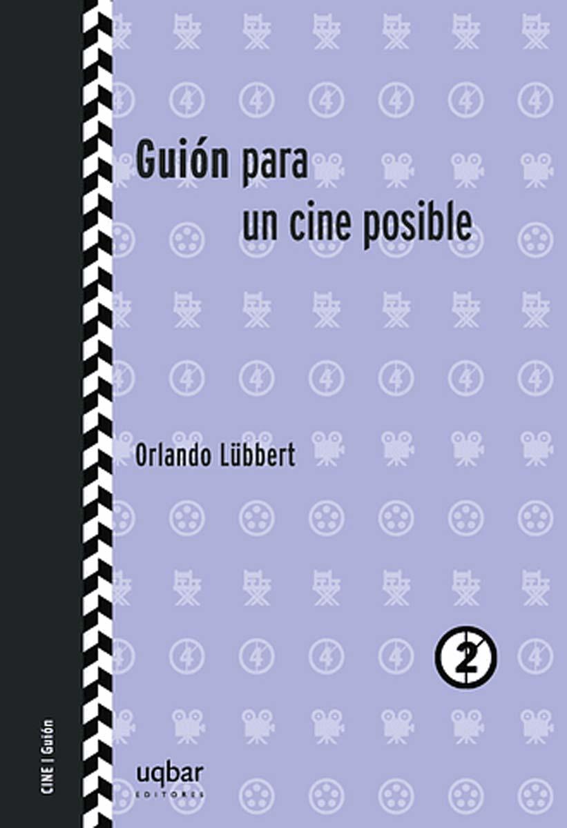 """Portada de """"Guion para un cine posible"""", de Orlando Lübbert"""